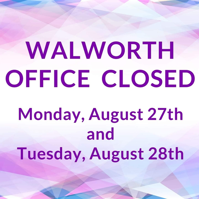 Walworth School Office Closed Monday, August 27th and Tuesday, August 28th