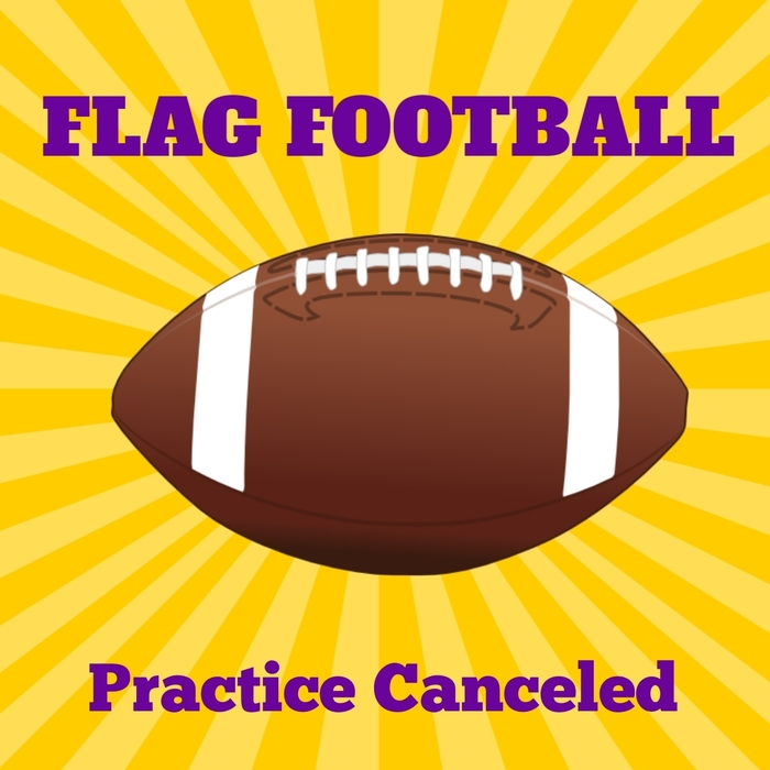 Flag football practice canceled