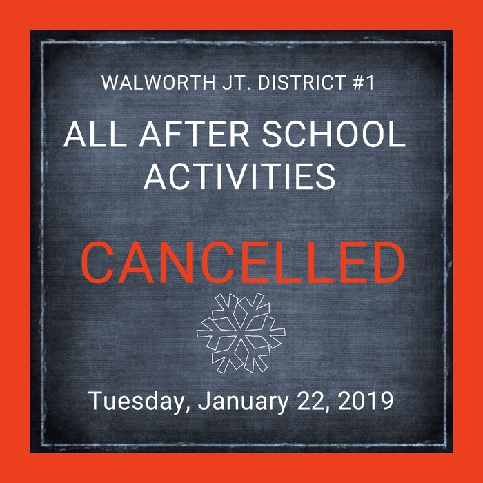 All after school activities are cancelled today, January 22, 2019