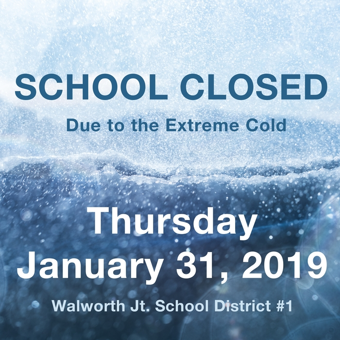 School Closed - Thursday, January 31, 2019