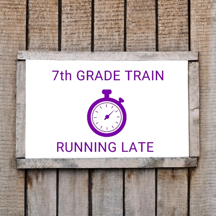 7th grade train running late!