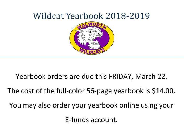 ***Have you ordered your 2018-2019 yearbook yet?***  Yearbook orders are due this FRIDAY, March 22. The cost of the full-color 56-page yearbook is $14.00. You may also order your yearbook online using your E-funds account.  #WalworthJ1