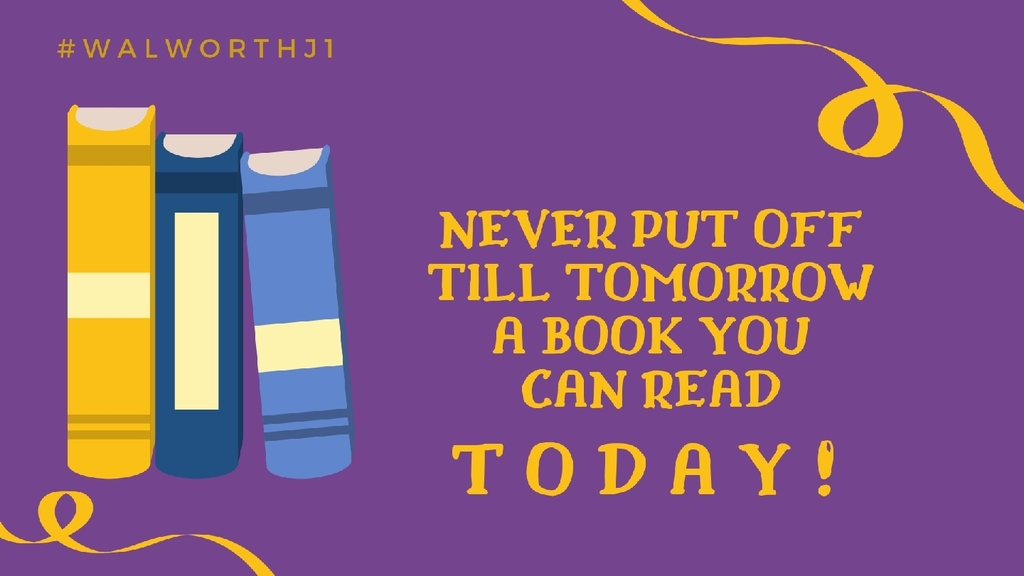 Never put off tomorrow a book you can read today!