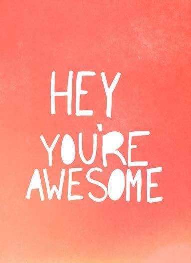 Hey, You're Awesome