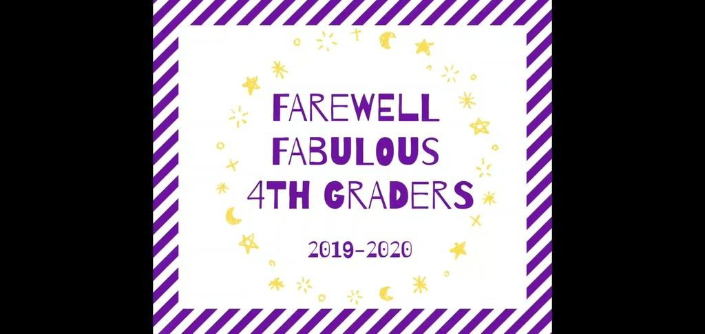 Farewell Fabulous 4th Graders